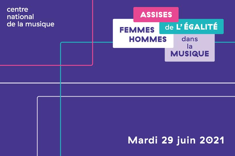 Assises de l'égalité femmes hommes dans la musique, événement organisé par le Centre national de la musique mardi 29 juin 2021