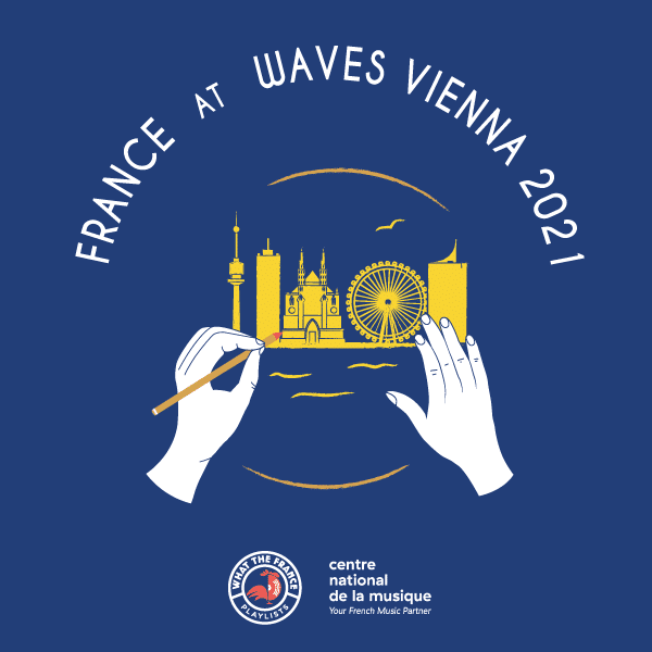 France @ Waves Vienna 2021: the playlist curated by What the France